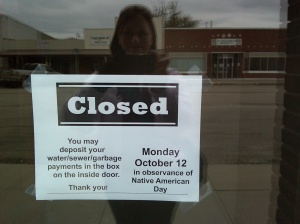 Closed, in observance of Native American Day, De Smet, South Dakota, 12 October 2009.